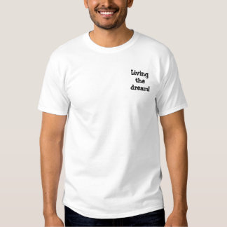 Living the dream! embroidered T-Shirt