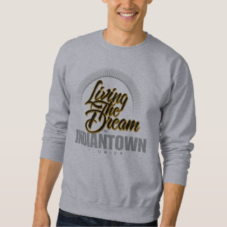 Living the Dream in Indiantown Sweatshirt
