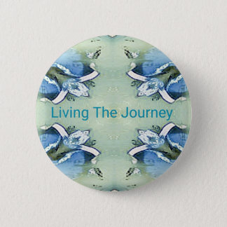 """""""Living the Journey"""" Blue Green Positive Pattern 2 Inch Round Button"""