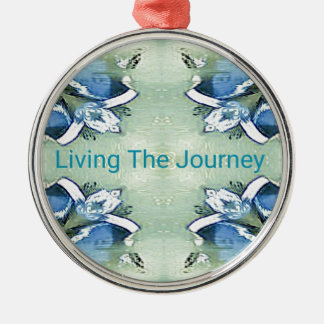 """""""Living the Journey"""" Blue Green Positive Pattern Metal Ornament"""