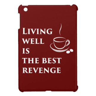Living Well is the Best Revenge iPad Mini Cases