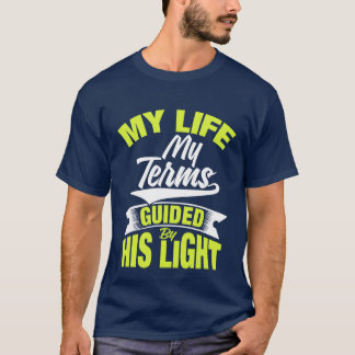 Living Your Life on Your Terms? T-Shirt
