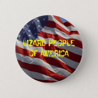 LIZARD PEOPLE OF AMERICA 2 INCH ROUND BUTTON