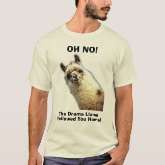 llama, OH NO!, The Drama Llama, Followed You Home! T-Shirt