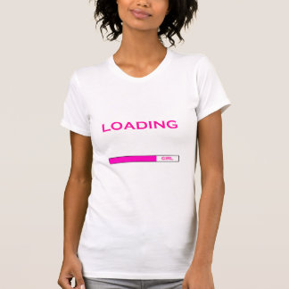 LOADING GIRL T-Shirt