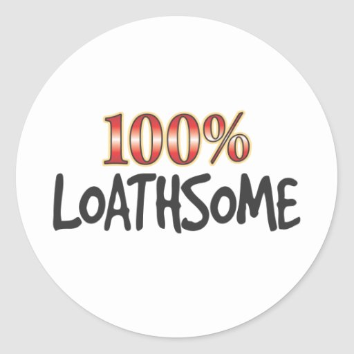 Loathsome 100 Percent Stickers