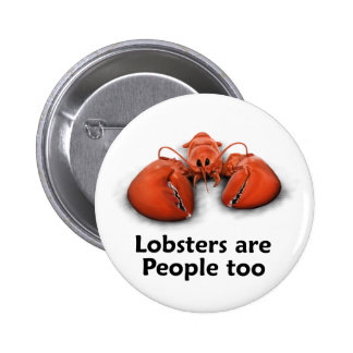 Lobsters are People too 2 Inch Round Button