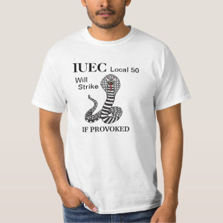 local 50   will strike if provoked T-Shirt