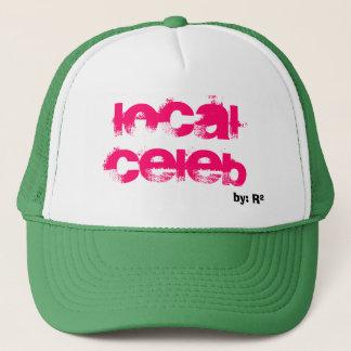 Local Celeb, by: R Trucker Hat