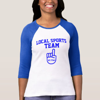 Local Sports Team #1 Fan T-Shirt
