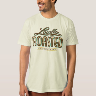 Locally Roasted T-Shirt
