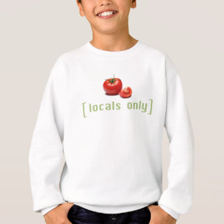 Locals Only - Funny Vegetable Vegan Tomato Sweatshirt