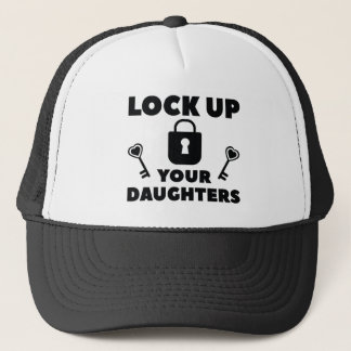 Lock Up You Daughters Trucker Hat