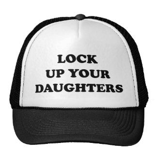 Lock Up Your Daughters Trucker Hat