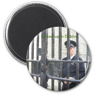 Locked up in Dublin Magnet
