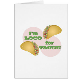 Loco For Tacos Card