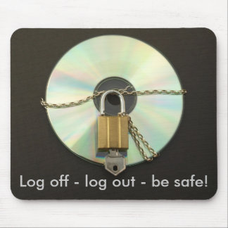 Log off - log out - be safe! Mouse Mat Mouse Pad