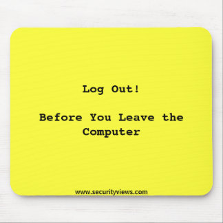 Log Out Reminder Mouse Pad