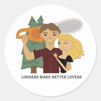 Loggers Make Better Lovers Round Sticker