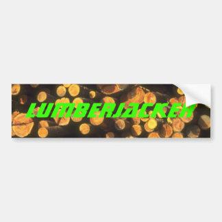 Logs Logging Pulp Lumberjacker Lumberjack Gifts Bumper Sticker