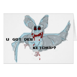 "LOLBATZ ""GOT KETCHUP"" Birthday Card"