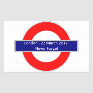 London 22 March 2017 Never Forget Sticker