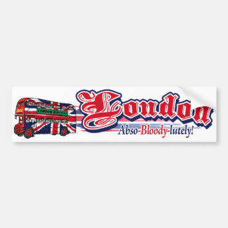 London Abso-Bloody-Lutely Bumper Sticker