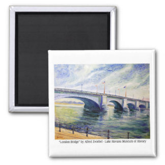 London Bridge by Alfred Zwiebel Magnet