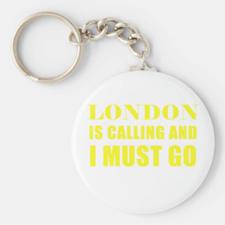 London is Calling and I Must Go Keychain