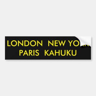 LONDON  NEW YORK  PARIS  KAHUKU BUMPER STICKER