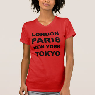 London, Paris, New York, Tokyo. T-Shirt