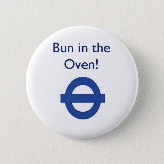 London Underground Bun In The Oven Badge 2 Inch Round Button
