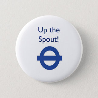 London Underground Up The Spout Badge 2 Inch Round Button