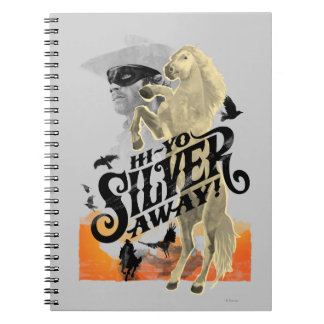 Lone Ranger and Silver - Hi - Yo Silver! Away! Notebook