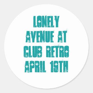 LONELY AVENUE AT CLUB RETRO APRIL 19th Classic Round Sticker
