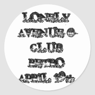 LONELY AVENUE @ CLUB RETRO APRIL 19th Round Sticker
