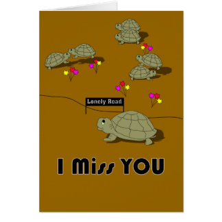 Lonely Road I Miss You Card