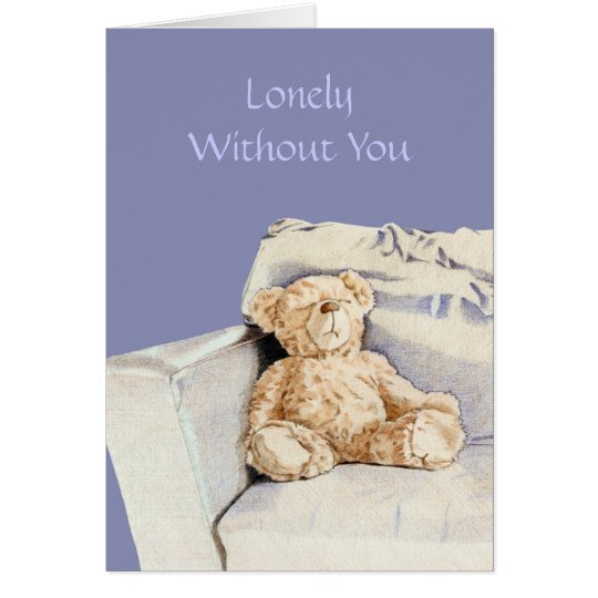 Lonely Teddy I Miss You Card