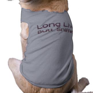 Long Live Butt Sniffers Pet T Shirt