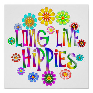 Long Live Hippies Poster