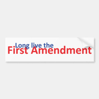 Long live the 1st Amenedment Bumper Sticker
