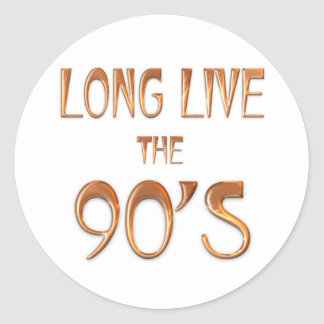 Long Live the 90s Round Sticker