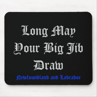 Long May Your Big Jib Draw Mouse Pad