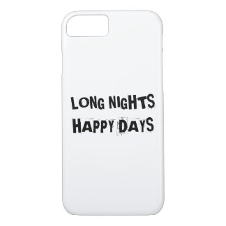 Long nights happy days iPhone 7 iPhone 7 Case