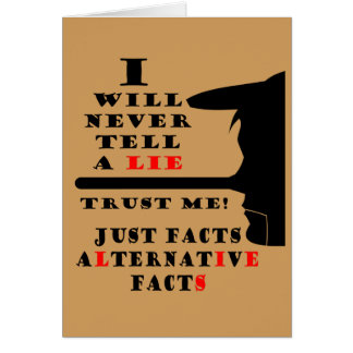 Long Nose Alternative Facts Never Lie Greeting Card