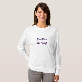 Long Sleeve Pain Pain Go Away Fibro Shirt