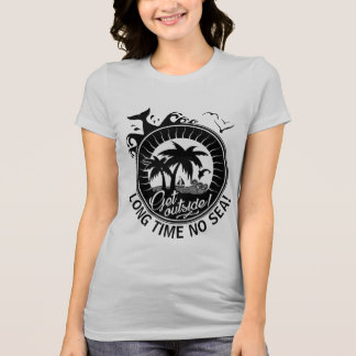 Long Time No Sea or Custom Message or Location T-Shirt