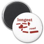 Longest Road! Fridge Magnet