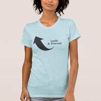 Look! A Parrot! T-Shirt