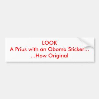 LOOK A Prius with an Oboma Sticker......How Ori... Bumper Sticker